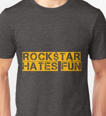 ROCK$TAR HATES FUN Unisex T-Shirt