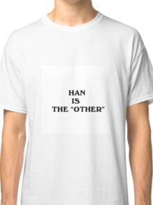 Han is the other Classic T-Shirt
