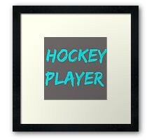 Hockey player. Framed Print