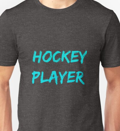 Hockey player. Unisex T-Shirt