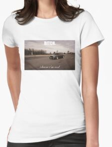 bitch i know im cool Womens Fitted T-Shirt