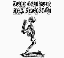 LIL UGLY MANE - TELL DEM BOYZ IMA SKELETON Unisex T-Shirt