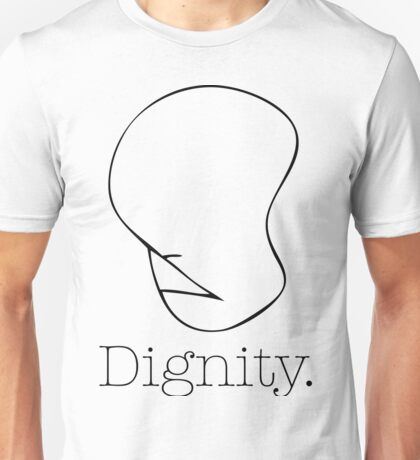 Dignity Unisex T-Shirt