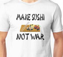 Make Sushi Not War Unisex T-Shirt