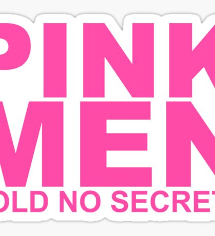 Pink men hold no secrets Sticker