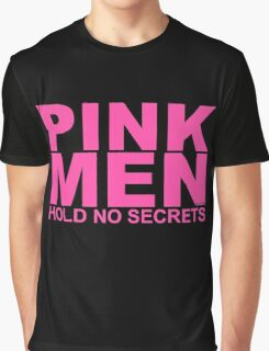 Pink men hold no secrets Graphic T-Shirt