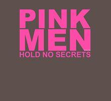 Pink men hold no secrets Unisex T-Shirt