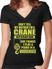 Don't Tell My Mother I'm A Crane Operator Women's Fitted V-Neck T-Shirt