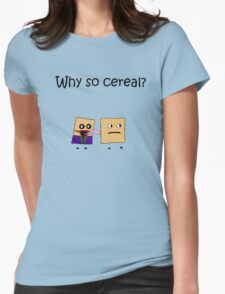 Why so cereal? Womens Fitted T-Shirt