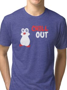 Chill Out - Penguin Tri-blend T-Shirt