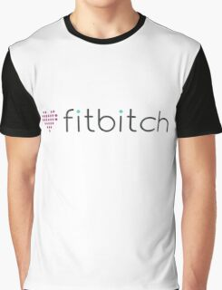 Fitbitch - funny sexy strong girl heart parody Graphic T-Shirt