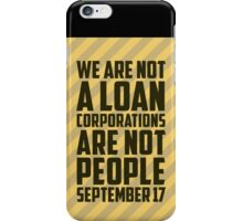 We are Not a Loan iPhone Case/Skin