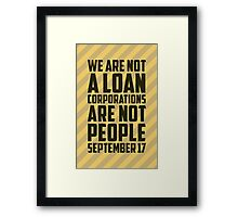 We are Not a Loan Framed Print