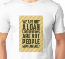 We are Not a Loan Unisex T-Shirt