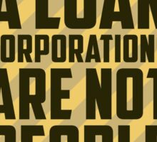 We are Not a Loan Sticker