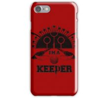 I'm A Keeper (Gryffindor) iPhone Case/Skin