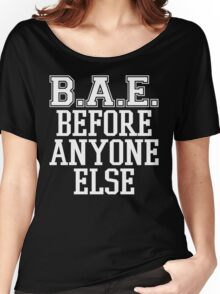 BAE Before Anyone Else  Women's Relaxed Fit T-Shirt