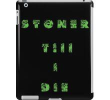 Stoner Till I Die iPad Case/Skin