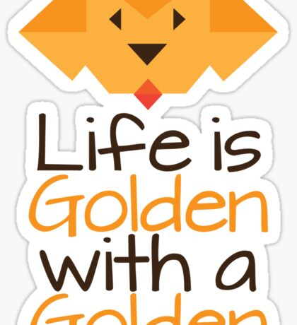 Life is Golden with a Golden Sticker