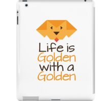 Life is Golden with a Golden iPad Case/Skin