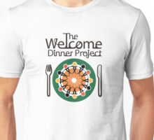 The Welcome Dinner Project Unisex T-Shirt