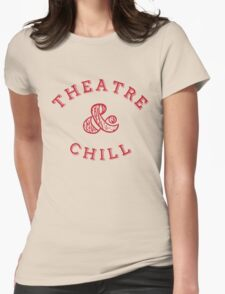 Theatre & Chill - Red Womens Fitted T-Shirt