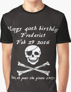 Frederic's 40th! Feb 29 2016 - Pirates of Penzance - light Graphic T-Shirt