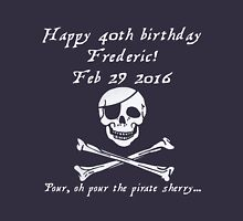 Frederic's 40th! Feb 29 2016 - Pirates of Penzance - light Long Sleeve T-Shirt