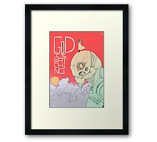 GoD is Watching Framed Print