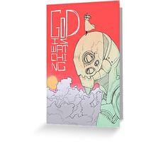 GoD is Watching Greeting Card