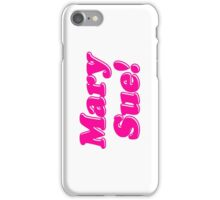 Mary Sue! iPhone Case/Skin