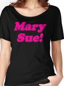 Mary Sue! Women's Relaxed Fit T-Shirt
