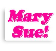 Mary Sue! Canvas Print