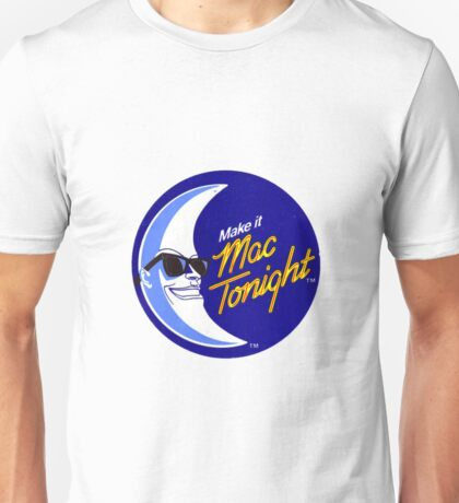 Moonman - Make It Mac Tonight Unisex T-Shirt