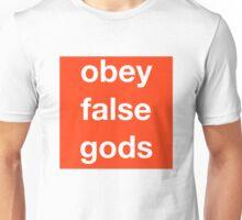 We Obey False Gods. Unisex T-Shirt