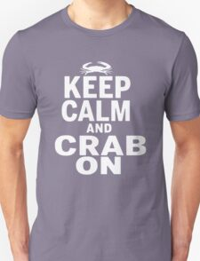 Keep Calm and CRAB ON T-Shirt