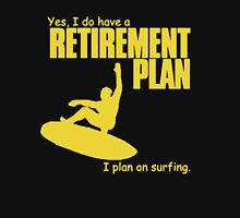 Retirement Plan On Surfing Unisex T-Shirt
