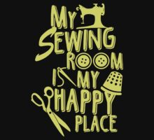 My Sewing Room is my Happy Place by newestdesigntee