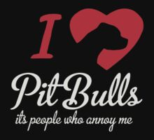 I Love Pitbulls Its People That Annoy Me by jejent