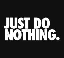 Just do nothing by bigsermons