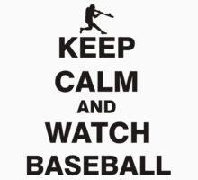 Keep Calm and Watch Baseball by Bigmom