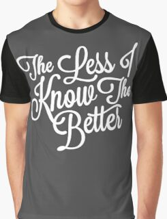 The Less I Know (White) Graphic T-Shirt