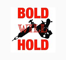 Bold Will Hold Unisex T-Shirt