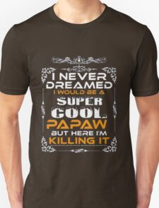 LTD SUPER COOL - PAPAW T-Shirt