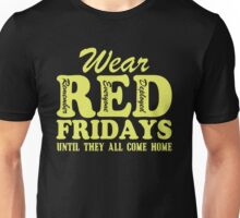 Wear Red Fridays Until They All Come Home Unisex T-Shirt