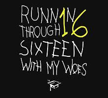 Running Through 16 With my Woes Unisex T-Shirt