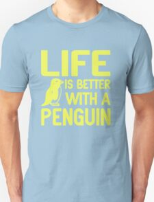 Life Is Better With A Penguin T-Shirt