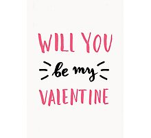 Will You Be My Valentine Photographic Print