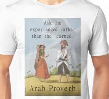 Ask The Experienced - Arab Proverb Unisex T-Shirt