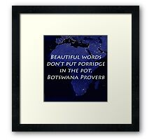 Beautiful Words - Botswana Proverb Framed Print